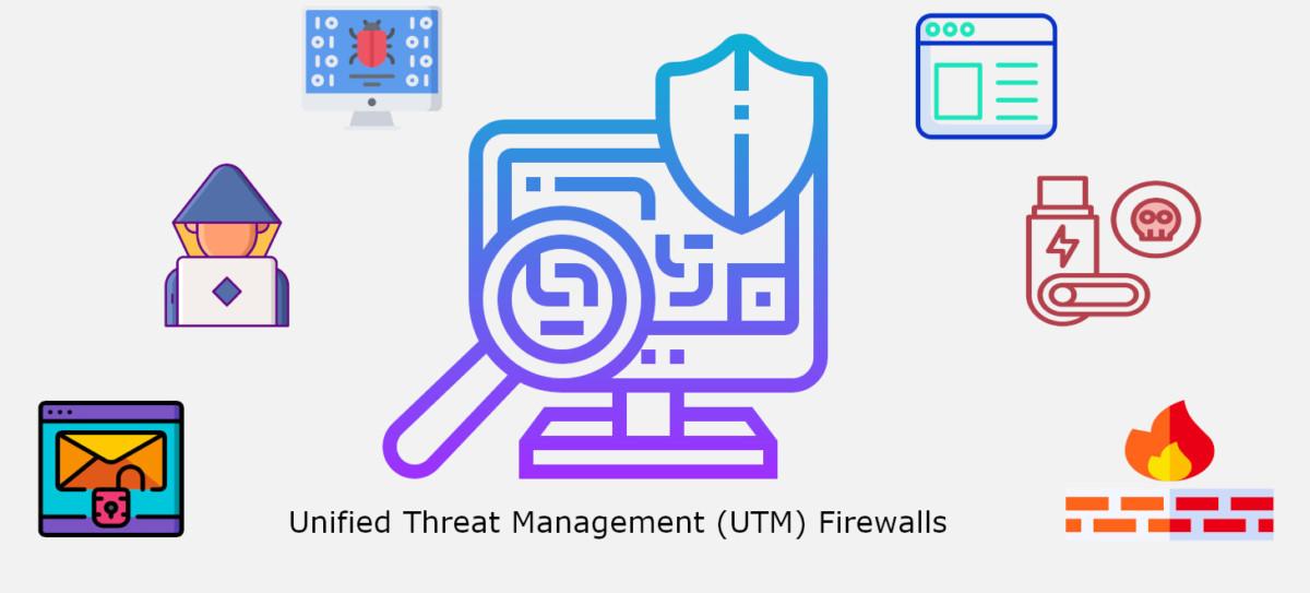 Unified Threat Management (UTM) Firewalls